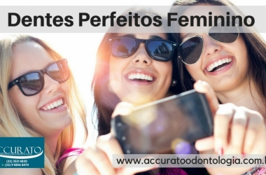 Dentes Perfeitos Feminino