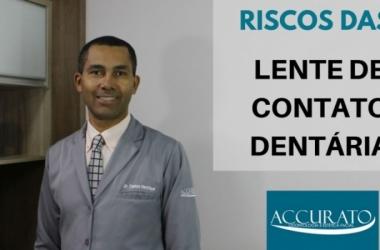 Riscos das Lente de Contato Dentárias